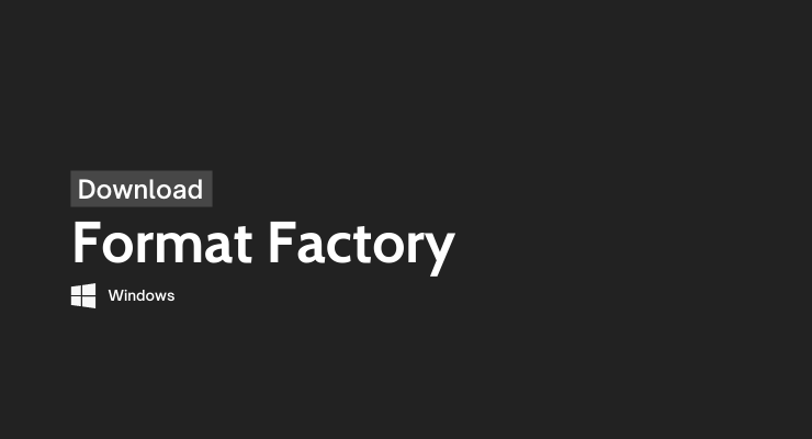 Download Format Factory for Windows